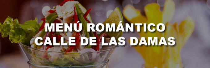 Menú Romántico Calle de las Damas